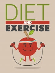 Diet and Exercise ebook by Sarah James