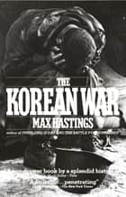 Korean War ebook by Max Hastings