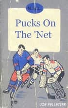 Pucks On The 'Net ebook by Joe Pelletier