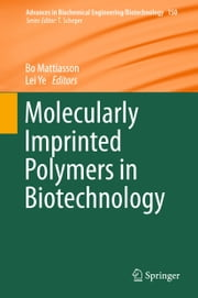 Molecularly Imprinted Polymers in Biotechnology ebook by Bo Mattiasson,Lei Ye