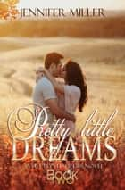 Pretty Little Dreams ebook by Jennifer Miller