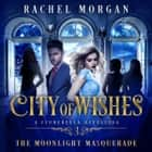 The Moonlight Masquerade audiobook by Rachel Morgan