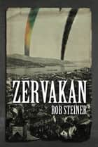 Zervakan ebook by Rob Steiner