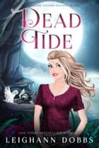 Dead Tide ebook by Leighann Dobbs