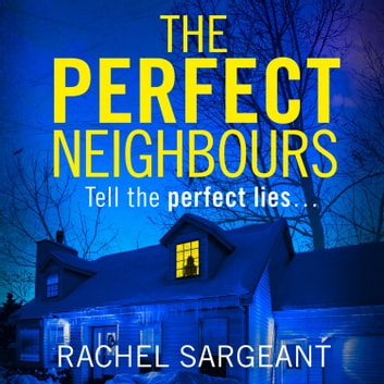 The Perfect Neighbours audiobook by Rachel Sargeant