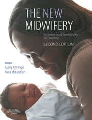 The New Midwifery - Science and Sensitivity in Practice ebook by Lesley Ann Page,Rona McCandlish