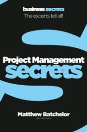 Project Management (Collins Business Secrets) ebook by Matthew Batchelor