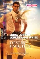 Desert Knights: Bodyguard Sheik\Sheik's Captive ebook by Linda Conrad,Loreth Anne White