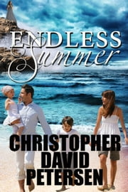 Endless Summer ebook by christopher david petersen