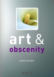Art and Obscenity ebook by Kerstin Mey