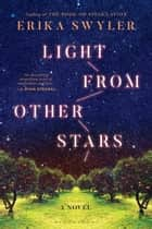 Light from Other Stars ebook by Erika Swyler