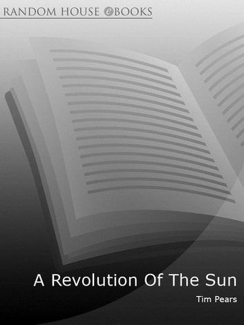 A Revolution Of The Sun ebook by Tim Pears