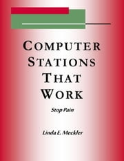 Computer Station's That Work: Stop Pain ebook by Linda Meckler