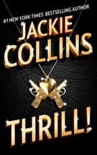 Thrill - A Novel ebook by Jackie Collins