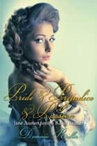 Pride & Prejudice & Passion - Jane Austen for the Adult Reader ebook by Dominic Ridler