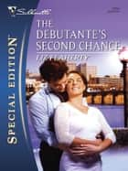 The Debutante's Second Chance ebook by Liz Flaherty