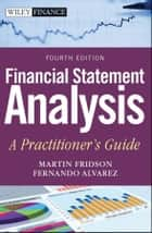 Financial Statement Analysis - A Practitioner's Guide ebook by Fernando Alvarez, Martin S. Fridson