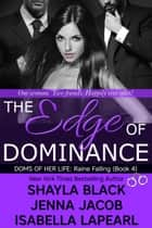 The Edge of Dominance ebook by Shayla Black, Jenna Jacob, Isabella LaPearl