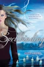 Spellbinding ebook by Maya Gold