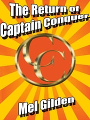 The Return of Captain Conquer ebook by Mel Gilden