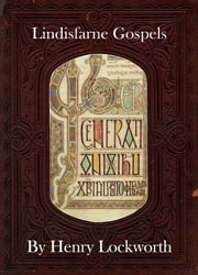 Lindisfarne Gospels ebook by Henry Lockworth,Eliza Chairwood,Bradley Smith
