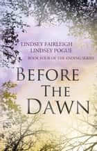 Before The Dawn ebook by Lindsey Fairleigh, Lindsey Pogue