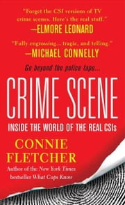 Crime Scene - Inside the World of the Real CSIs ebook by Kobo.Web.Store.Products.Fields.ContributorFieldViewModel