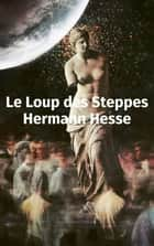 Le Loup des Steppes ebook by Hermann Hesse