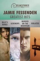 Jamie Fessenden's Greatest Hits ebook by Jamie Fessenden