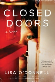 Closed Doors - A Novel ebook by Lisa O'Donnell