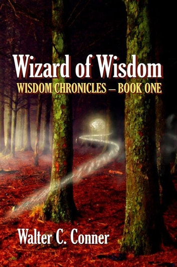 Wizard Of Wisdom ebook by Walter C. Conner