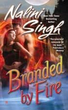 Branded by Fire ebook by Nalini Singh