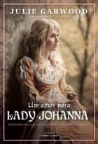 Um amor para Lady Johanna ebook by Julie Garwood