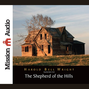 The Shepherd of The Hills audiobook by Harold Bell Wright