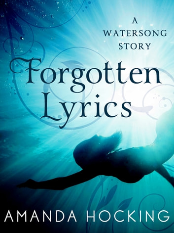 Forgotten Lyrics - A Watersong Story ebook by Amanda Hocking