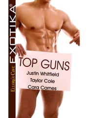 Top Guns ebook by Justin Whitfield,Taylor Cole,Cara Carnes