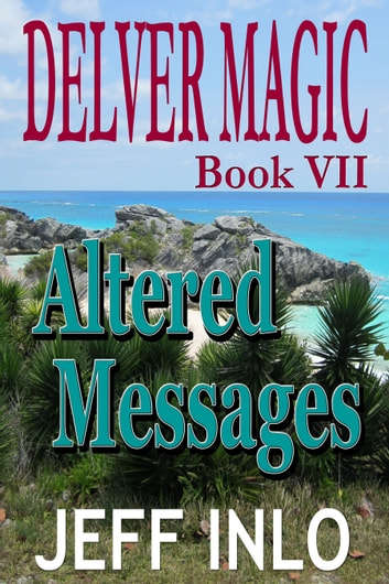 Delver Magic Book VII: Altered Messages ebook by Jeff Inlo