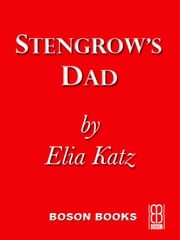 Stengrow's Dad ebook by Elia  Katz
