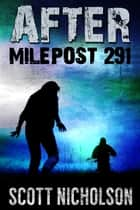 After: Milepost 291 ebook by