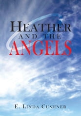 Heather and the Angels ebook by E. Linda Cushner