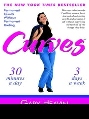 Curves - Permanent Results Without Permanent Dieting ebook by Gary Heavin,Carol Coleman,Gary Heavin,Carol Coleman