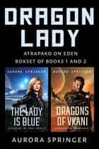 Dragon Lady, Boxset of Books 1 and 2 ebook by Aurora Springer