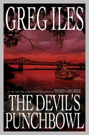 The Devil's Punchbowl - A Novel ebook by Greg Iles