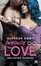 Nos infinis silences - Infinite Love, T3 eBook by Alfreda Enwy