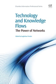 Technology and Knowledge Flow - The Power of Networks ebook by Guglielmo Trentin