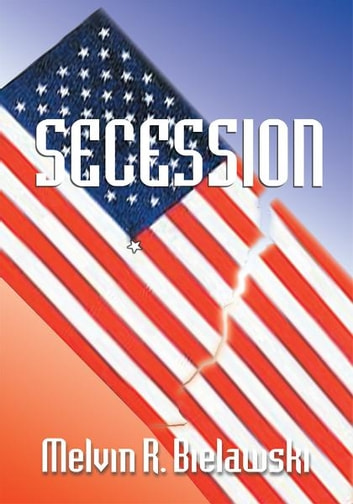 Secession ebook by Melvin R. Bielawski