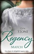 Regency Match/The Captain And The Wallflower/The Substitute Cou ebook by Lyn Stone