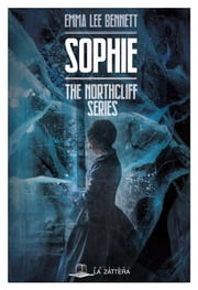 Sophie - The northcliff series eBook by Emma Lee Bennett