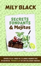 Secrets fondants et mojitos ebook by Mily Black