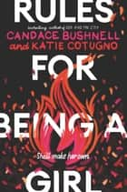 Rules for Being a Girl ebooks by Candace Bushnell, Katie Cotugno